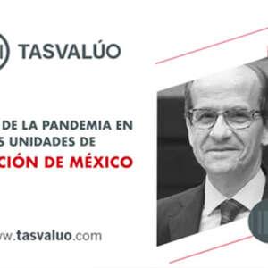 ENTREVISTA-Impacto de la pandemia en las unidades de valuación en México.