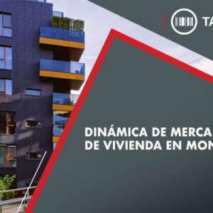 Dinámica de mercado de vivienda en Monterrey